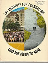 Lay Institute for Evangelism Come Help Change the World