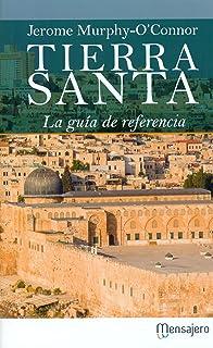 Tierra Santa: La guía de referencia