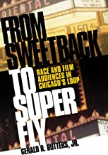 From SWEETBACK to SUPER FLY: Race and Film Audiences in Chicago's Loop