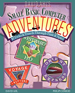 David Ahl's Small Basic Computer Adventures - 25th Anniversary Edition: 10 Treks & Travels Through Time & Space (English E...