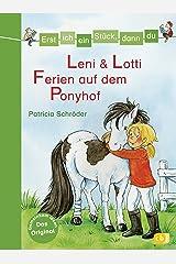 Erst ich ein Stück, dann du - Leni & Lotti - Ferien auf dem Ponyhof: Für das gemeinsame Lesenlernen ab der 1. Klasse (Erst ich ein Stück... Das Original 25) Kindle Ausgabe