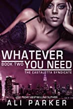 Whatever You Need (The Castaletta Syndicate Book 2)