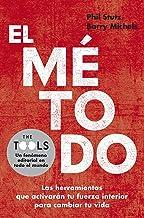 El método: Las herramientas que activarán tu fuerza interior para cambiar tu vida (Spanish Edition)