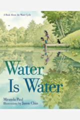 Water Is Water: A Book About the Water Cycle Kindle Edition