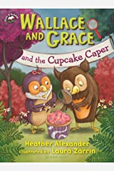 Wallace and Grace and the Cupcake Caper Kindle Edition