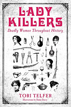 Lady Killers - Deadly Women Throughout History (English Edition)