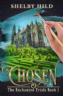 Chosen (The Enchanted Trials Book 1)