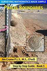Parcel Boundary (Surveying Mathematics Made Simple Book 5) Kindle Edition
