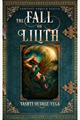 The Fall of Lilith (Fantasy Angels Series Book 1) Kindle Edition