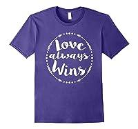 Love Always Wins Inspirational Spiritual Gift Shirts Purple