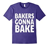 Bakers Gonna Bake Funny Baking Shirts Purple