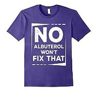 Respiratory Therapy - Albuterol Won't Fix That T-shirt Purple