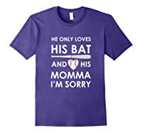 He Only Loves His Bat And His Momma Baseball Mom T-sh Shirts Purple