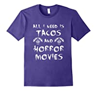 All I Need Is Tacos And Horror Movies Horror Shirts Purple