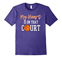 My Heart Is On That Court Basketball T-shirt Purple