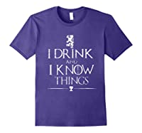 That's What I Do, I Drink And I Know Things Shirts Purple