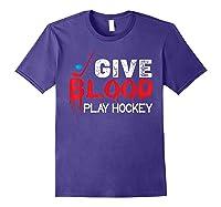 Funny Hockey Give Blood Play Hockey Shirts Purple