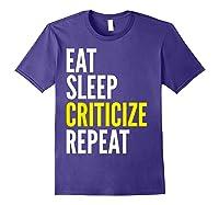 Critic Funny Gift Eat Sleep Criticize Repeat Shirts Purple