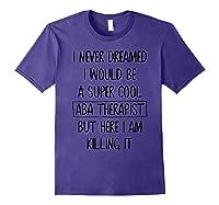 Therapis Behavior Therapy Autism Tea Gift Shirts Purple