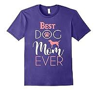 Dog Mom Shirts For Best Dog Mom Ever Best Mom Ever T-shirt Purple