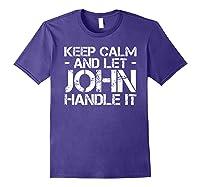 Let John Hle It Funny Birthday Gift Shirts Purple