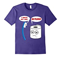 Funny I Hate My Job Oh Please Gift For Laughs Shirts Purple