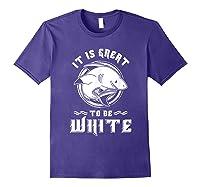 Shark Lovers Funny It Is Great To Be Fierce Shirts Purple