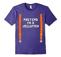 Pretend I'm Jellyfish Funny Lazy Halloween Party Costume Shirts Purple