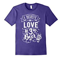 Anti Valentines Day Gifts - I Believe In Love At Third Beer T-shirt Purple