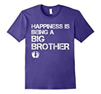 Happiness Is Being A Big - Big Brother To Be Shirts Purple