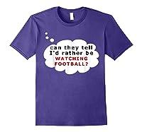 Funny Football Fan T-shirt Rather Purple