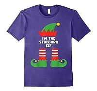 I\\\'m The Stubborn Elf Funny Matching Family Group Christmas T-shirt Purple