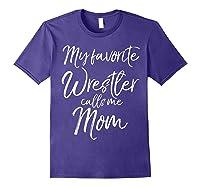 Cute Wrestling Mother Gift My Favorite Wrestler Calls Me Mom T-shirt Purple