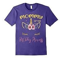 Mommy Of The Birthday Princess Matching Family Unicorn Gift T-shirt Purple