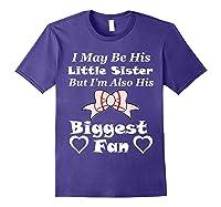May Be His Little Sister Biggest Fan Baseball Shirts Purple