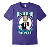 New Dad Someone Bring Me My Bottle Funny Beer Drinking Shirts Purple