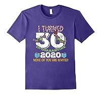 Turned 30 In Quarantine Cute 30th Birthday Gift Shirts Purple