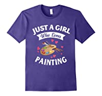 Just A Girl Who Loves Painting, Art Lovers Girls Shirts Purple