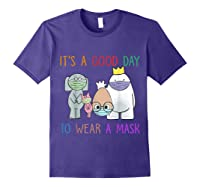 It's A Good Day To Wear A Mask Funny Gift Shirts Purple