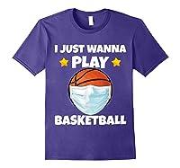 Just Wanna Play Basketball Quarantine Face Mask Basketball Shirts Purple