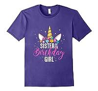 Sister Of The Birthday Girl Sibling Gift Unicorn Birthday Shirts Purple