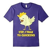 Yep I Talk To Chickens Shirt Farm Lover Dabbing Chicken T-shirt Purple