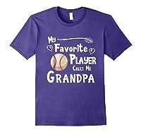 Baseball Softball Favorite Player Calls Me Grandpa Shirts Purple