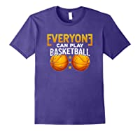 Everyone Can Play Basketball Funny Coach Player Gift Bballer Shirts Purple