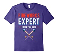 Fireworks Expert I Run You Run 4th Of July 4th Of July T-shirt Purple