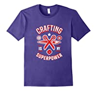 Crafting Is My Superpower T-shirt Purple