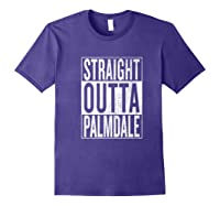Straight Outta Palmdale Great Travel Gift Idea Shirts Purple