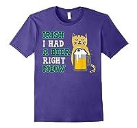 Cat St Patricks Day Shirt Irish I Had A Beer Right Meow Cat Purple