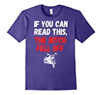 S S-printed On Back-if You Can Read This The Bitch Fell Off T-shirt Purple