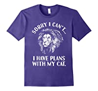 Sorry I Cant, I Have Plans With My Cat I Love Lions Shirts Purple
